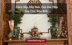 Cách sắp xếp bàn thờ tổ tiên Gia chủ nên biết - Gốm sứ Hải Long