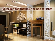 vi tri dat ban tho trong nha - Gom su Hai Long Bat Trang